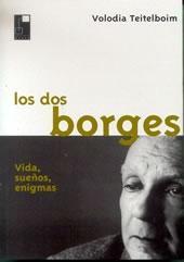Los dos Borges. Vida, sueños, enigmas.