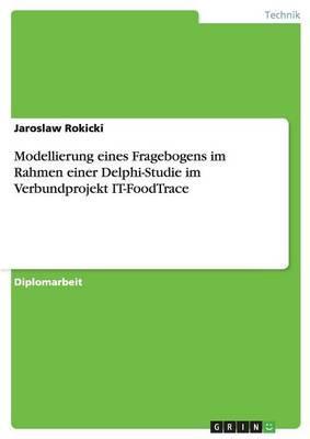 Modellierung eines Fragebogens im Rahmen einer Delphi-Studie im Verbundprojekt IT-FoodTrace