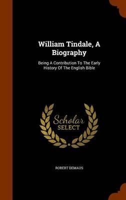 William Tindale, a B...