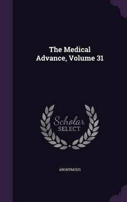 The Medical Advance,...