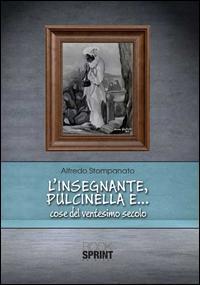 L'insegnante, Pulcinella e... cose del ventesimo secolo