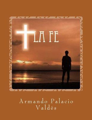 La fe/ The faith