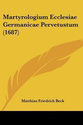 Martyrologium Ecclesiae Germanicae Pervetustum (1687)