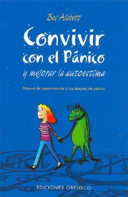 Convivir Con El Panicoy Mejorar la Autoestima/Living With It