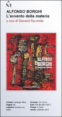Alfonso Borghi. L'avvento della materia. Ediz. illustrata