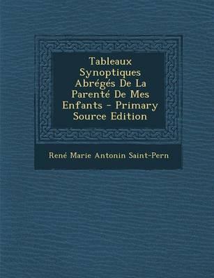 Tableaux Synoptiques Abreges de La Parente de Mes Enfants - Primary Source Edition