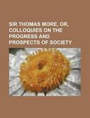 Sir Thomas More, Or,...