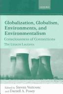 Globalization, Globalism, Environment, and Environmentalism