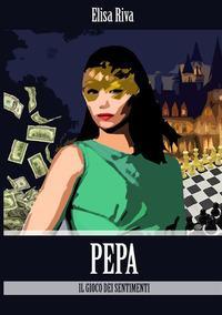 Pepa. Il gioco dei sentimenti