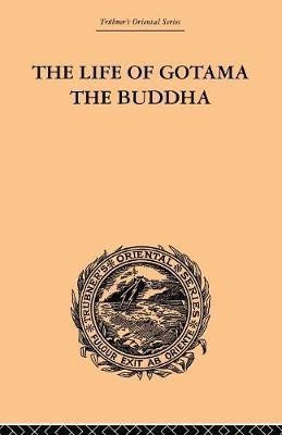 The Life of Gotama the Buddha