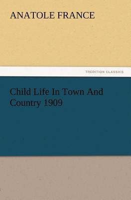 Child Life In Town And Country 1909