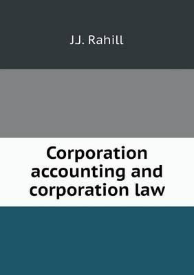Corporation Accounting and Corporation Law