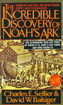 The Incredible Discovery of Noah's Ark