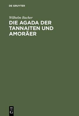 Die Agada Der Tannaiten Und Amoräer