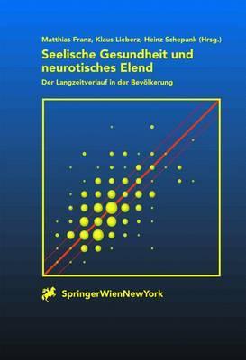 Seelische Gesundheit Und Neurotisches Elend/ Mental Health and Neurotic Misery