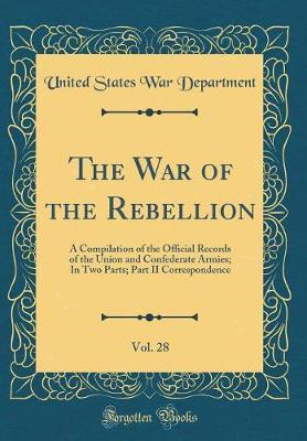 The War of the Rebellion, Vol. 28