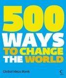 500 Ways To Change The World