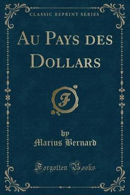 Au Pays des Dollars (Classic Reprint)