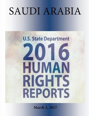 Saudi Arabia 2016 Human Rights Report