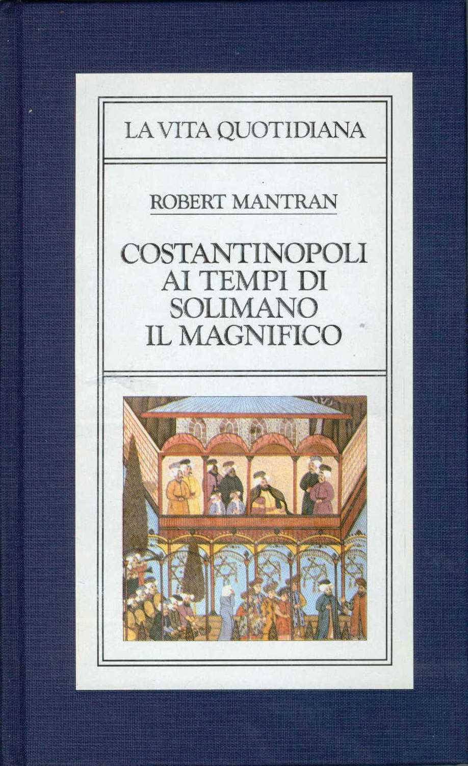 Costantinopoli ai tempi di Solimano il Magnifico