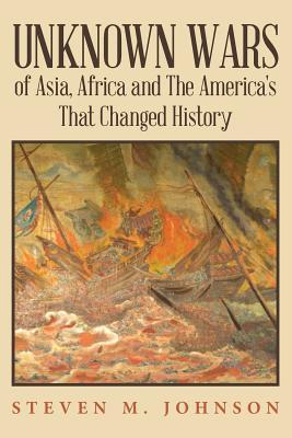 Unknown Wars of Asia, Africa and the America's That Changed History