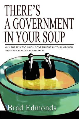 There's A Government In Your Soup