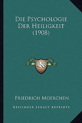 Die Psychologie Der Heiligkeit (1908)