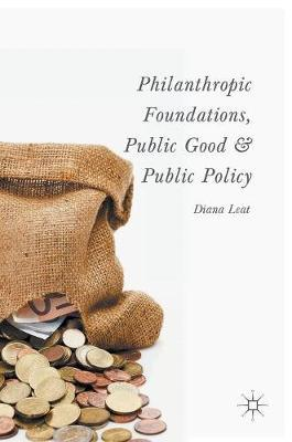 Philanthropic Foundations, Public Good and Public Policy
