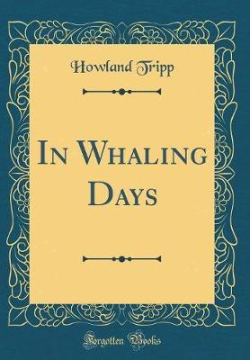 In Whaling Days (Classic Reprint)