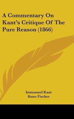 A Commentary on Kant's Critique of the Pure Reason (1866)