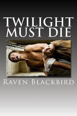 Twilight Must Die