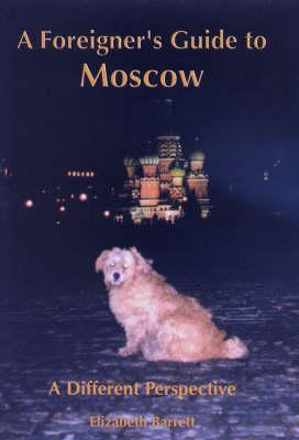 A Foreigner's Guide to Moscow