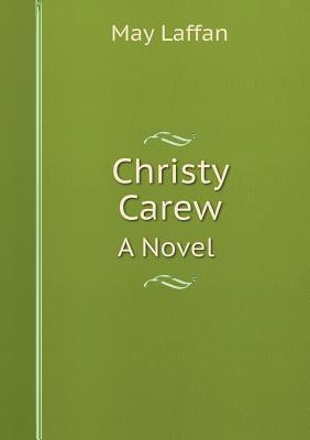 Christy Carew a Novel