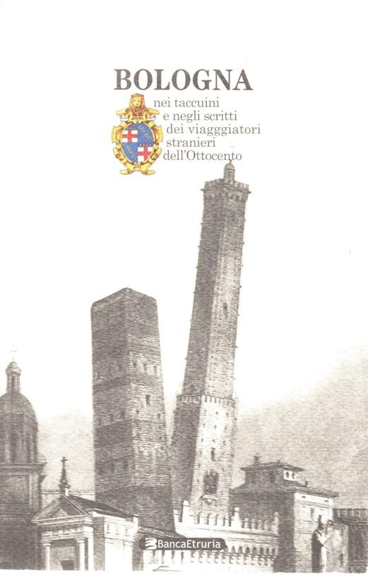Bologna nei taccuini e negli scritti dei viaggiatori stranieri dell'Ottocento