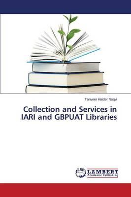 Collection and Services in IARI and GBPUAT Libraries