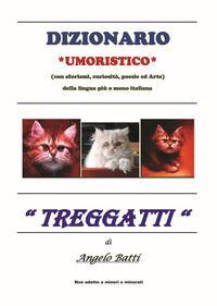 Dizionario umoristico (con aforismi, curiosità, poesie ed arte) della lingua più o meno italiana «Treggatti»