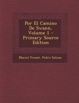 Por El Camino de Swann, Volume 1 - Primary Source Edition