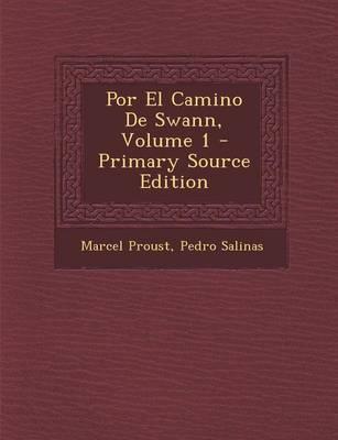 Por El Camino de Swann, Volume 1 - Primary Source Edition