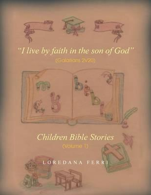 I Live by Faith in the Son of God (Galatians 2v20)