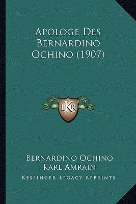 Apologe Des Bernardino Ochino (1907)