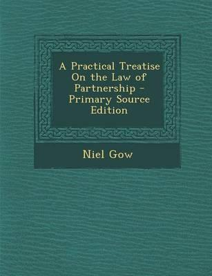 A Practical Treatise on the Law of Partnership - Primary Source Edition