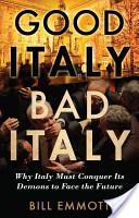 Good Italy, Bad Ital...