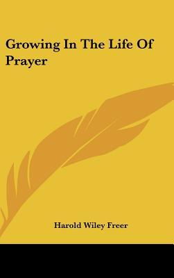 Growing in the Life of Prayer