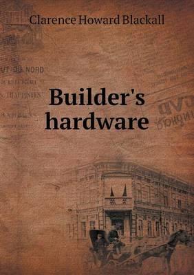 Builder's Hardware