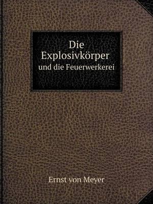 Die Explosivkorper Und Die Feuerwerkerei