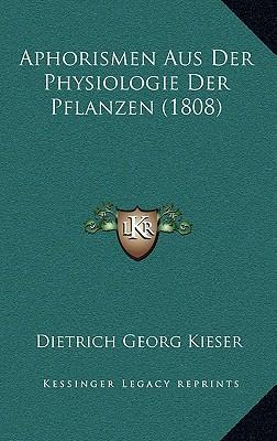 Aphorismen Aus Der Physiologie Der Pflanzen (1808)