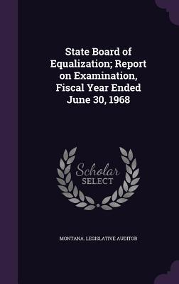 State Board of Equalization; Report on Examination, Fiscal Year Ended June 30, 1968