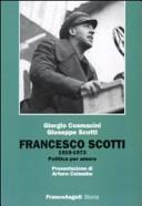 Francesco Scotti 1910-1973. Politica per amore