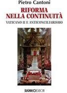 Vaticano II e anticonciliarismo. Riforma nella continuità