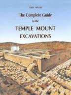 The complete guide to the Temple Mount excavations